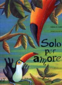 Solo per amore / Sabina Colloredo, Patrizia La Porta