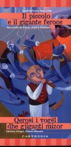 Il piccolo e il gigante feroce = qerosi i vogël dhe gjiganti mizor / testi a cura di Graziella Favaro; illustrazioni di Maja Celija