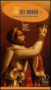 I re del mondo, ovvero la Corona Ferrea rubata / Roberto Piumini, Gianni De Conno ; testi informativi Marilena Caimi, Enrica Meregalli