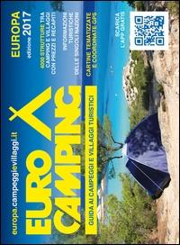 Euro camping : guida ai campeggi e villaggi turistici : Europa : edizione 2017