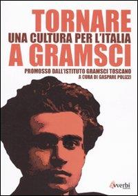 Tornare a Gramsci