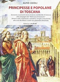 Principesse e popolane di Toscana