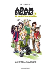 Adam Disastro & la magnifica squadra