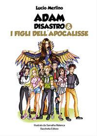 Adam Disastro & i figli dell'apocalisse
