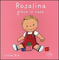 Rosalina gioca in casa / Linne Bie