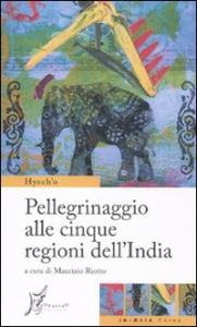 Pellegrinaggio alle cinque regioni dell'India