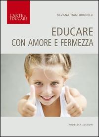 Educare con amore e fermezza