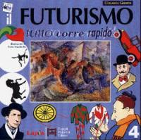Futurismo : tutto corre rapido / Giovanna Giaume ; illustrazioni di Paolo Marabotto