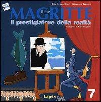 René Magritte : il prestigiatore della realtà / Rita Destro Bisol, Giovanna Giaume ; illustrazioni di Paolo Marabotto
