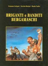 Briganti e banditi bergamaschi