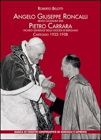 Angelo Giuseppe Roncalli (beato Giovanni 23.), Pietro Carrara (vicario generale della diocesi di Bergamo)
