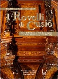 I Rovelli di Cusio e l'arte dell'intarsio e della tarsia lignea in Valle Brembana, secoli 16.-20.