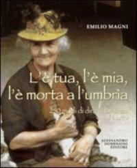 L'è tua, l'è mia, l'è morta a l'umbrìa : 250 modi di dire in Brianza e sul Lario / Emilio Magni