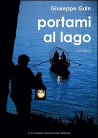 Portami al lago / Giuseppe Guin