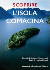 Scoprire l'Isola Comacina / disegni di Antonio Monteverdi ; testi di Marina Uboldi