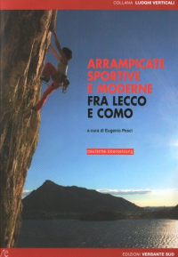 Arrampicate sportive fra Lecco e Como / a cura di Eugenio Pesci