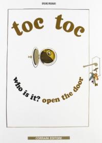 Toc toc who is it? Open the door
