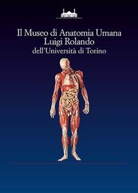 Il Museo di anatomia umana Luigi Rolando dell'Università di Torino