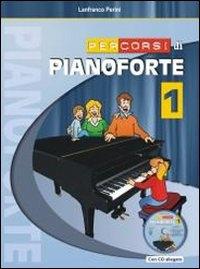 Percorsi di pianoforte / Lanfranco Perini. 1