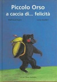 Piccolo orso a caccia di... felicita