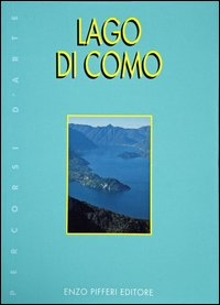 Il Lago di Como = The Lake of Como / foto = photos / [di] Enzo Pifferi