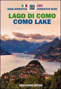 Lago di Como : guida interattiva = Como Lake : interactive guide / fotografie [di] Enzo Pifferi ; testi [di] Gianluigi Valsecchi ; [traduzione di Serena Guido]