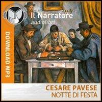 Notte di festa [Audioregistrazione] / Cesare Pavese ; lettura di Alberto Rossatti