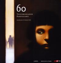 60 testimonianze partigiane / introduzione di Ermanno Detti