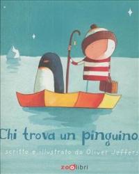 Chi trova un pinguino... / di Oliver Jeffers