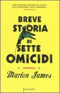 Breve storia di sette omicidi / Marlon James ; traduzione di Paola D'Accardi