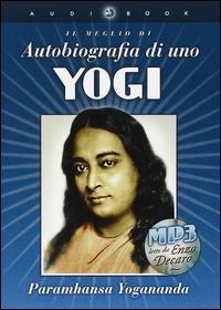 Il meglio di Autobiografia di uno Yogi