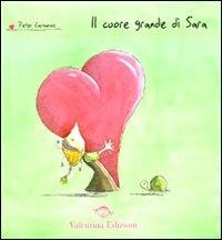 Il cuore grande di Sara / Peter Carnavas