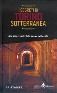 I segreti di Torino sotterranea