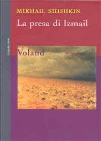 La presa di Izmail / Mikhail Shishkin ; traduzione e cura di Emanuela Bonacorsi