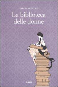 La biblioteca delle donne / Erin Blakemore ; traduzione di Elisabetta Stefanini