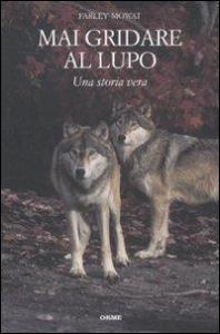 Mai gridare al lupo