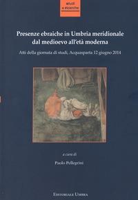 Presenze ebraiche in Umbria meridionale dal Medioevo all'età moderna