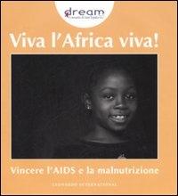 Viva l'Africa viva! : Vincere l'AIDS e la malnutrizione
