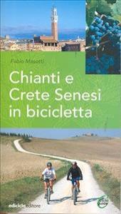 Chianti e Crete senesi in bicicletta / Fabio Masotti