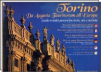 Torino : da Augusta Taurinorum all'Europa : guida in dodici percorsi fra storia, arte e curiosità / [traduzioni di M. Carlos Bayon Rodriguez ... et al.]