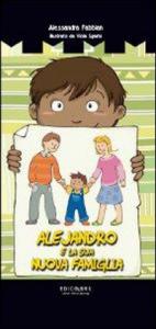 Alejandro e la sua nuova famiglia / Alessandra Fabbian ; illustrato da Viola Sgarbi