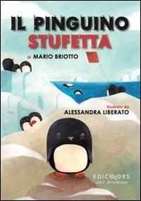 Il pinguino stufetta / Mario Briotto ; illustrato da Alessandra Liberato