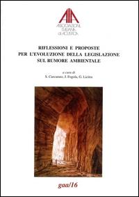 Riflessioni e proposte per l'evoluzione della legislazione sul rumore ambientale