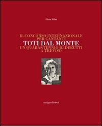 Il Concorso internazionale per cantanti Toti dal Monte. Un quarantennio di debutti a Treviso