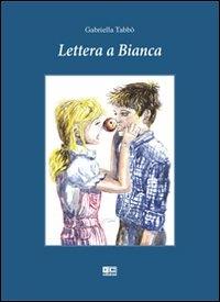 Lettera a Bianca