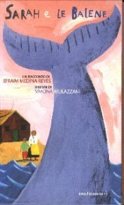 Sarah e le balene : un racconto / di Efraim Medina Reyes ; disegni di Simona Mulazzani