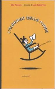 L'albergo delle fiabe e altri versi / Elio Pecora ; disegni di Luci Gutierrez