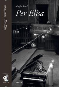 Per Elisa. 1. parte, Cili / Magda Szabó ; traduzione di Vera Gheno