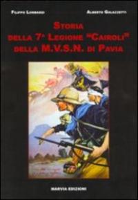 Storia della 7. legione Cairoli della M.V.S.N. di Pavia