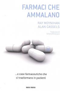 Farmaci che ammalano e case farmaceutiche che ci trasformano in pazienti